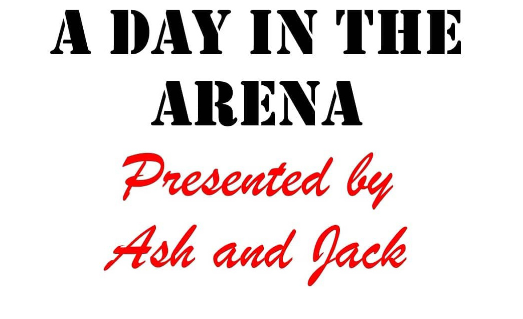 """A Day at the Arena"""
